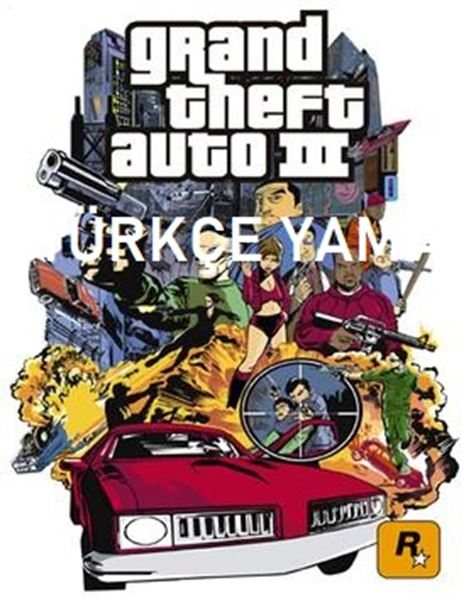 Grand Theft Auto III TÜRKÇE YAMA