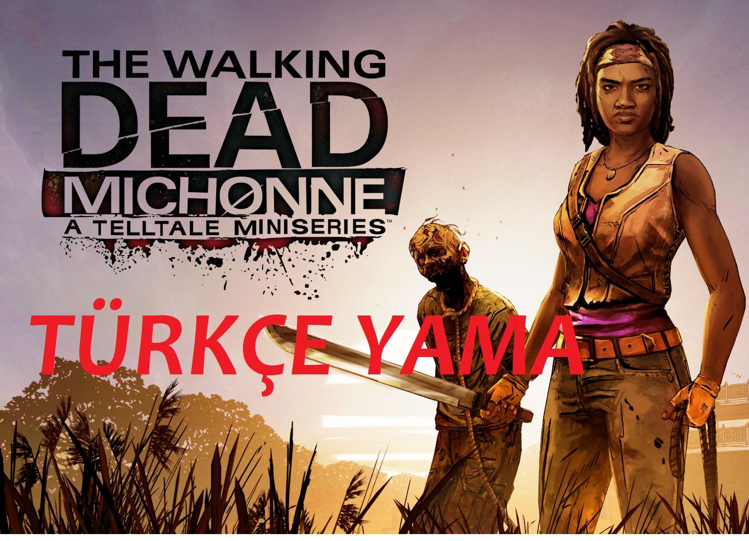 The Walking Dead: Michonne %100 TÜRKÇE YAMA